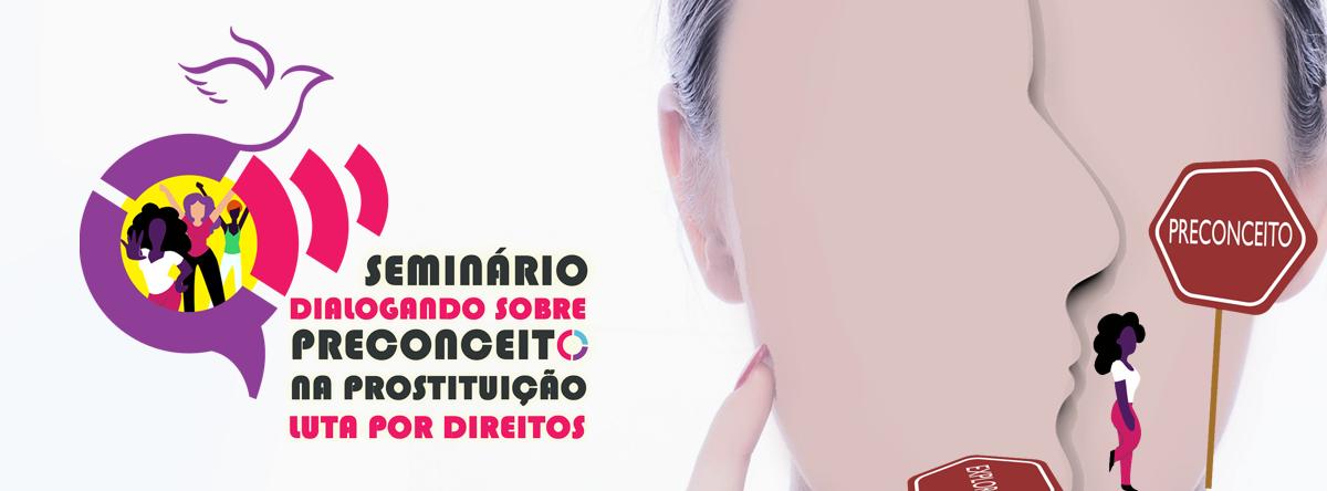 Inscrições abertas para o Seminário Dialogando sobre Preconceito na Prostituição: Luta Por Direitos